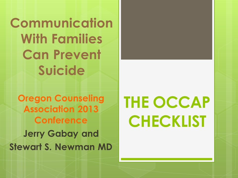 Communication With Families Can Prevent Suicide Oregon Counseling Association 2013 Conference Jerry Gabay and Stewart S.