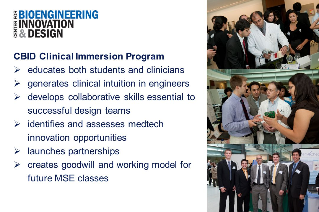 CBID Clinical Immersion Program  educates both students and clinicians  generates clinical intuition in engineers  develops collaborative skills es