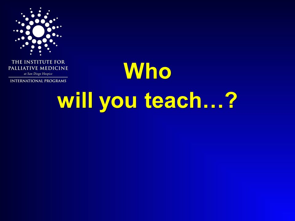 Who will you teach…