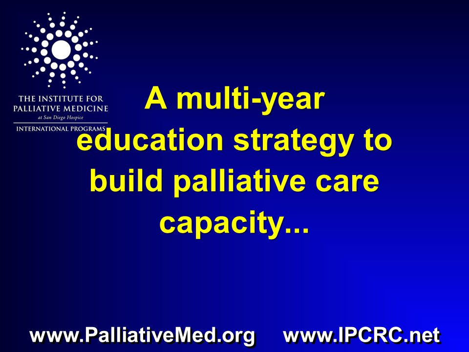 A multi-year education strategy to build palliative care capacity...