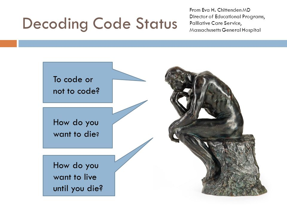 Decoding Code Status To code or not to code. How do you want to die .