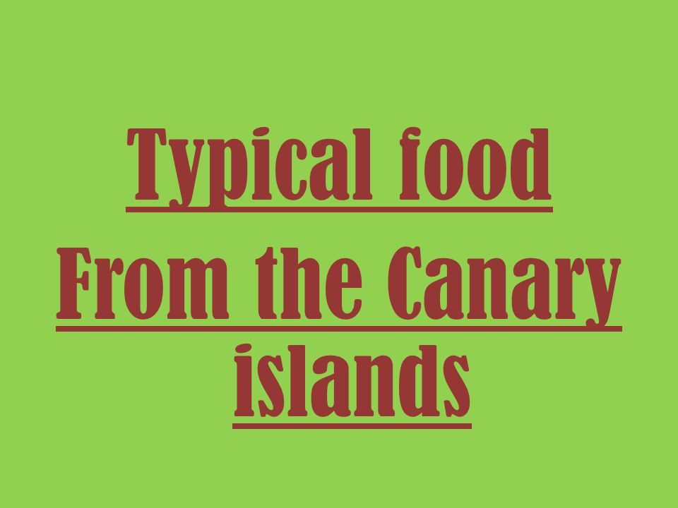 Typical food From the Canary islands