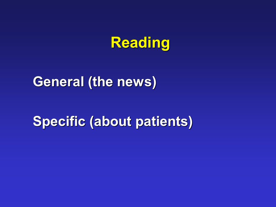 Reading General (the news) Specific (about patients)