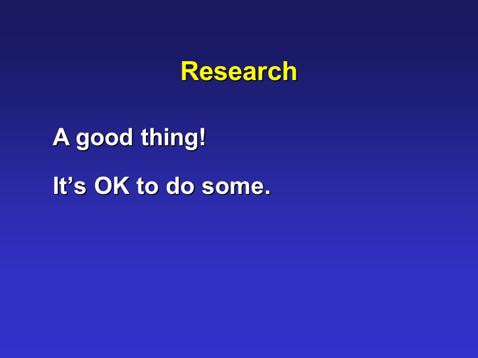 Research A good thing! It's OK to do some.