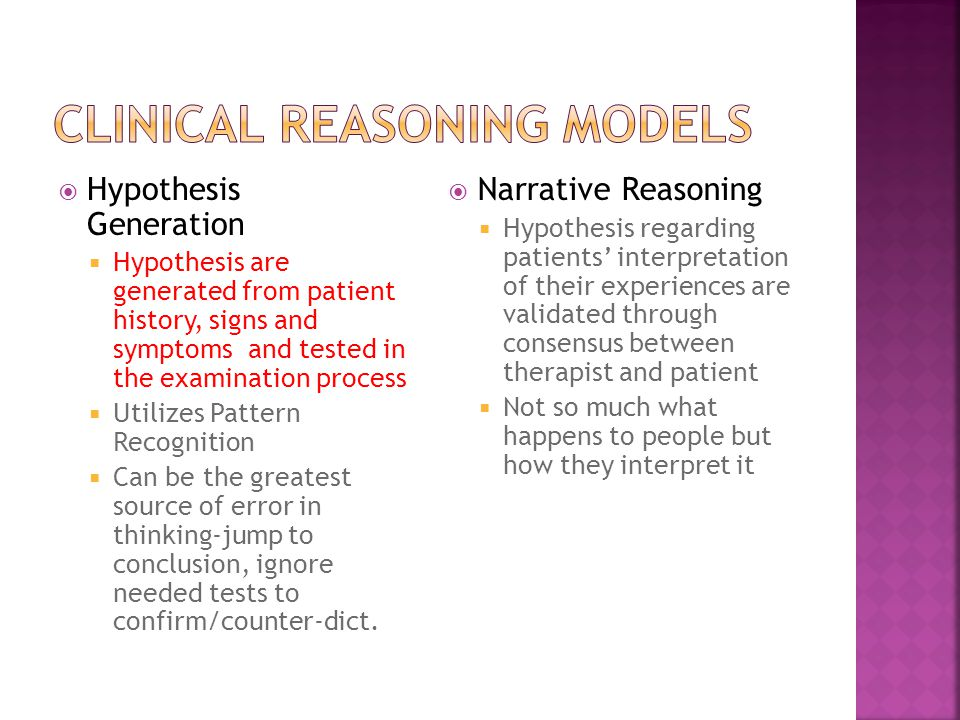  Hypothesis Generation  Hypothesis are generated from patient history, signs and symptoms and tested in the examination process  Utilizes Pattern R