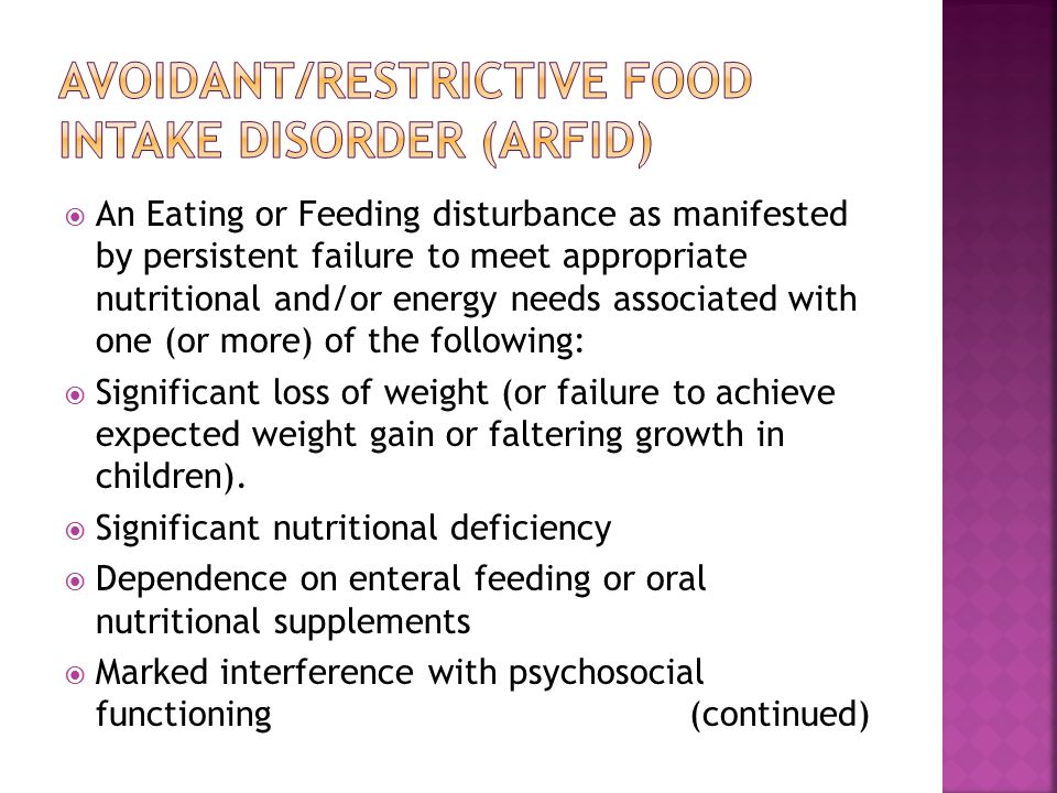  An Eating or Feeding disturbance as manifested by persistent failure to meet appropriate nutritional and/or energy needs associated with one (or mor