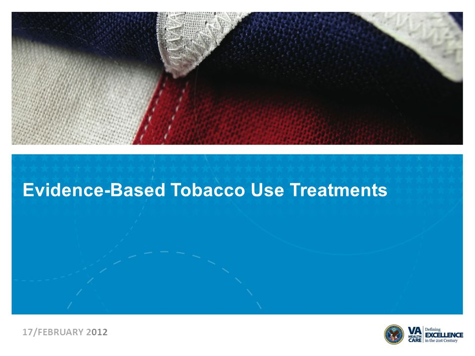 VETERANS HEALTH ADMINISTRATION How to Assess Nicotine Dependence Time to first cigarette upon waking better correlated with dependence Brief Fagerström Test for Nicotine Dependence 1.