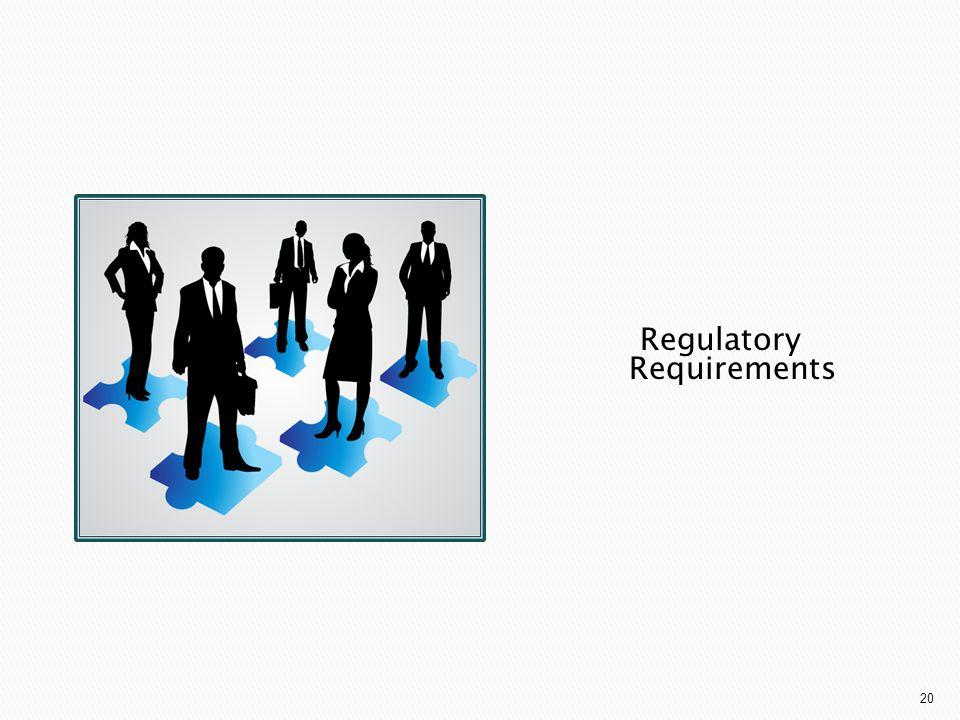 20 Regulatory Requirements