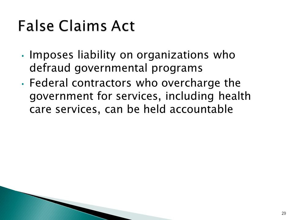 Imposes liability on organizations who defraud governmental programs Federal contractors who overcharge the government for services, including health