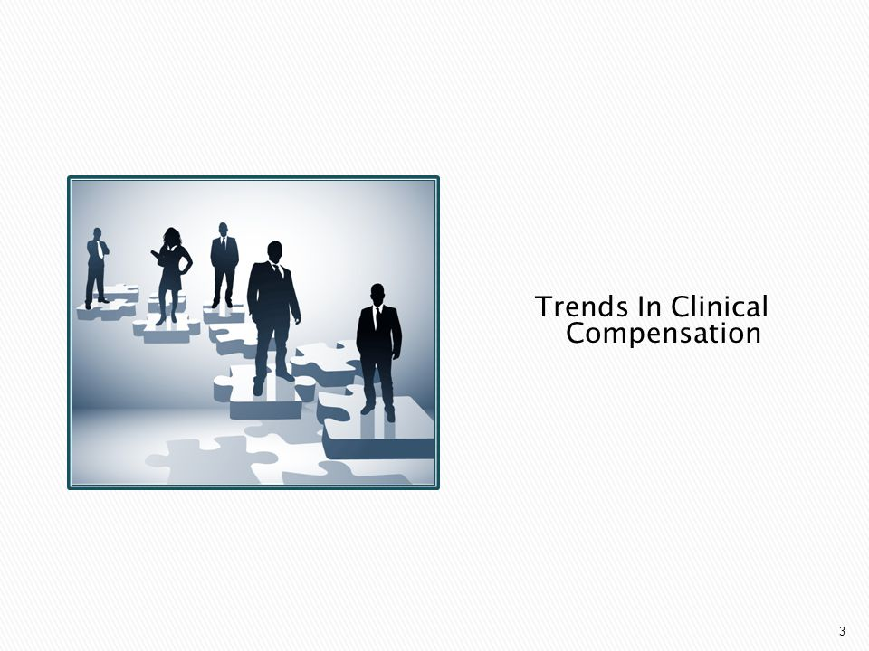 3 Trends In Clinical Compensation