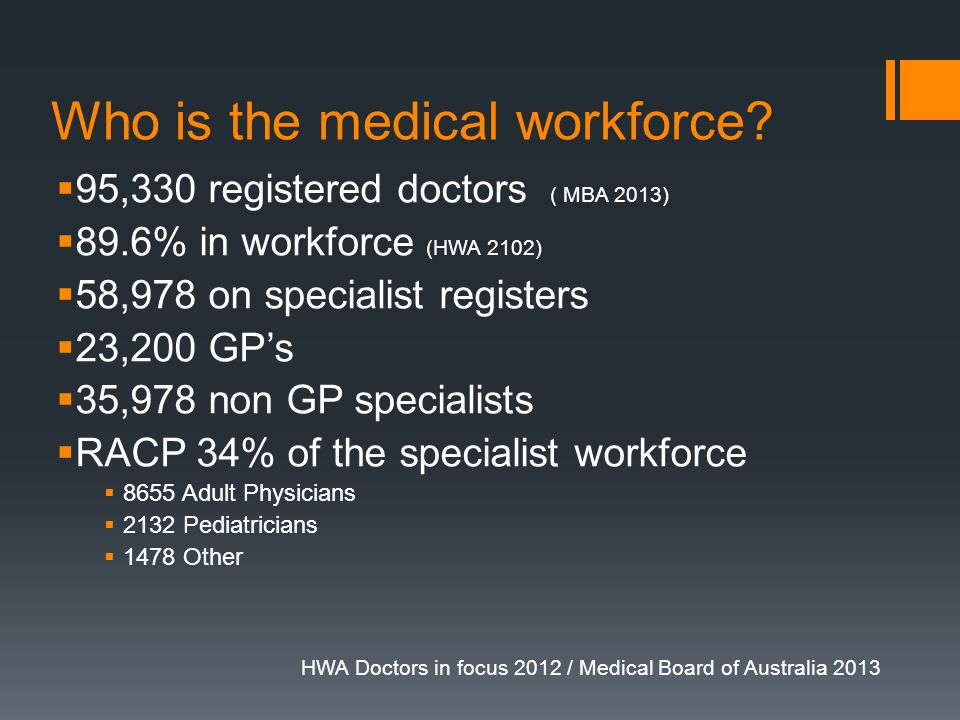 Who is the medical workforce.