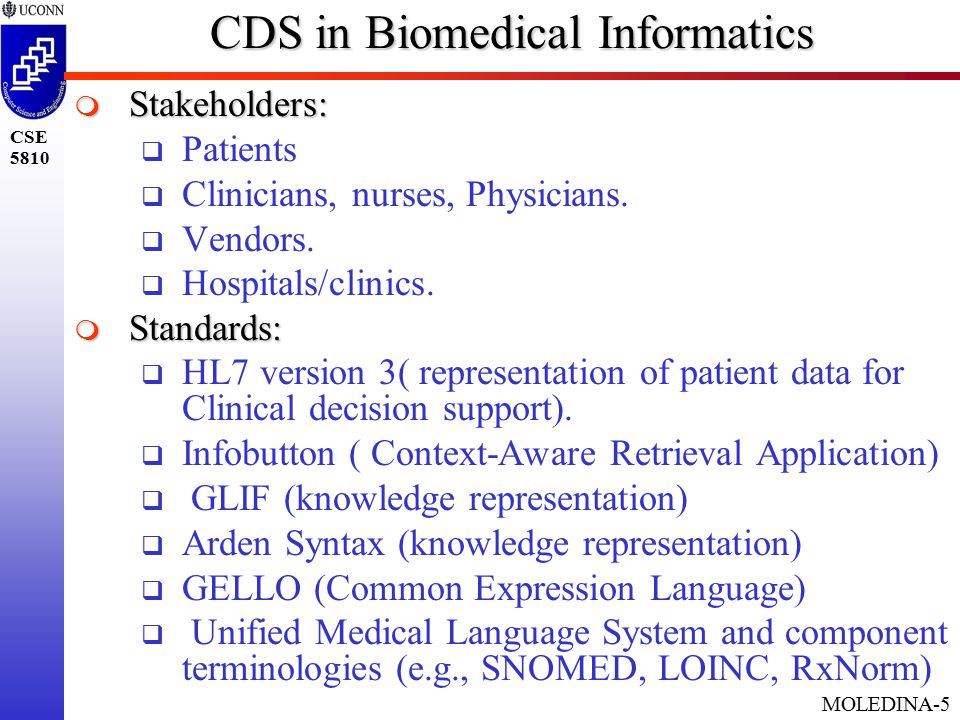 MOLEDINA-5 CSE 5810 CDS in Biomedical Informatics  Stakeholders:  Patients  Clinicians, nurses, Physicians.
