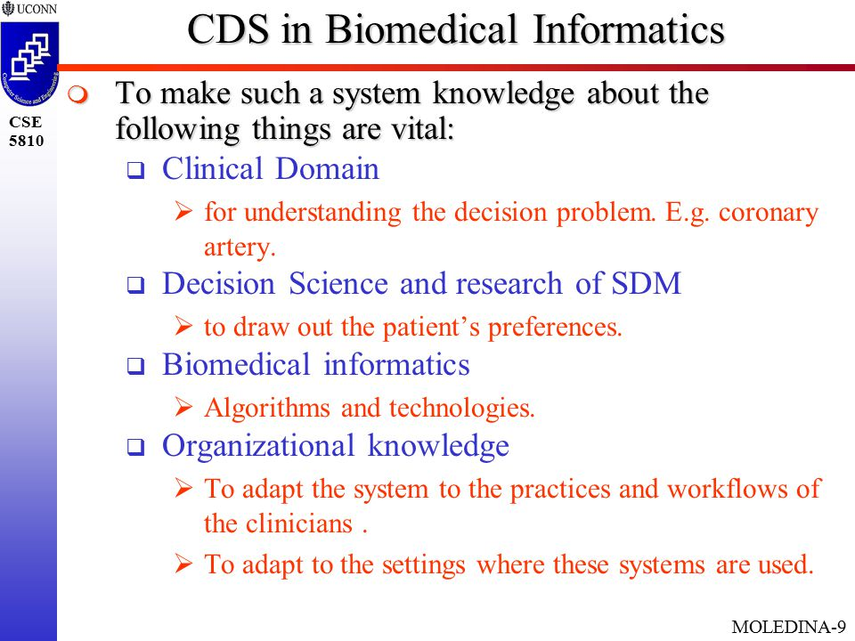 MOLEDINA-10 CSE 5810 CDS in Biomedical Informatics  There are two major types of system used for drawing out the patient's preferences in clinical decision making:  DA(Decision Aids)  Assists patients in difficult decision making.