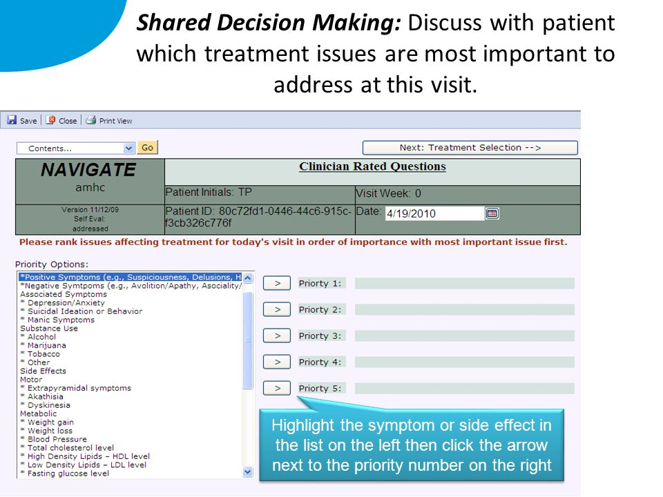 Shared Decision Making: Discuss with patient which treatment issues are most important to address at this visit.