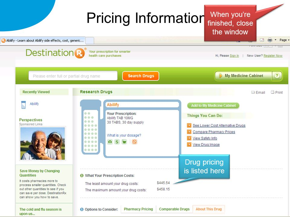 Pricing Information Drug pricing is listed here When you're finished, close the window