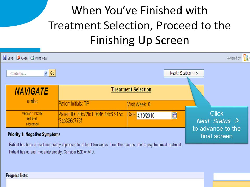 When You've Finished with Treatment Selection, Proceed to the Finishing Up Screen Click Next: Status  to advance to the final screen Click Next: Status  to advance to the final screen