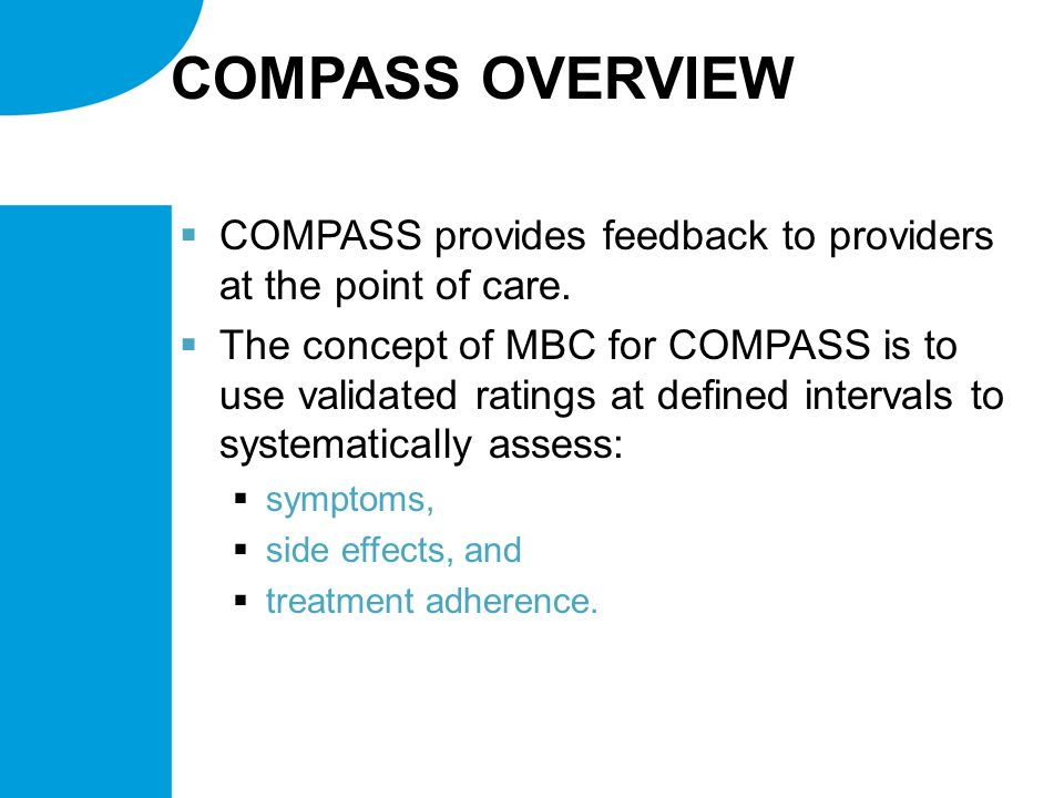 COMPASS OVERVIEW  COMPASS provides feedback to providers at the point of care.