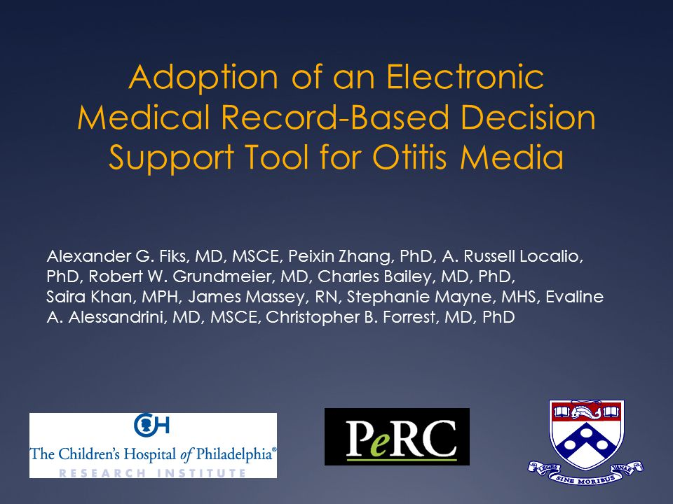 Adoption of an Electronic Medical Record-Based Decision Support Tool for Otitis Media Alexander G.