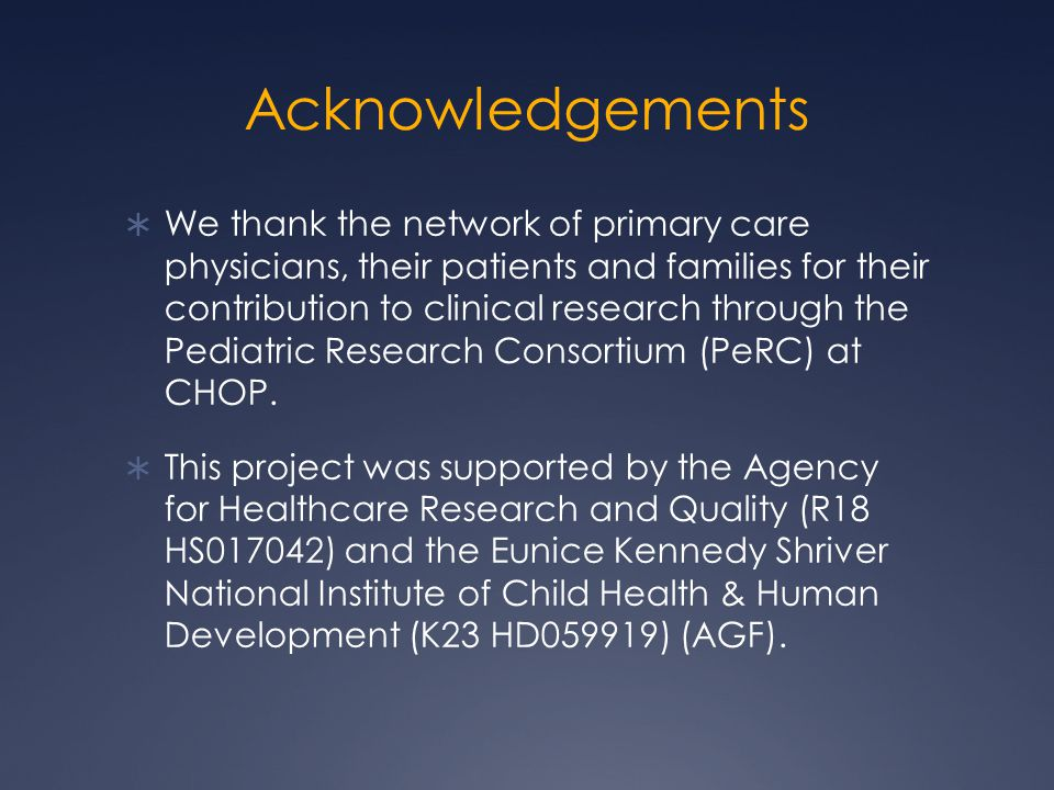 Acknowledgements  We thank the network of primary care physicians, their patients and families for their contribution to clinical research through the Pediatric Research Consortium (PeRC) at CHOP.