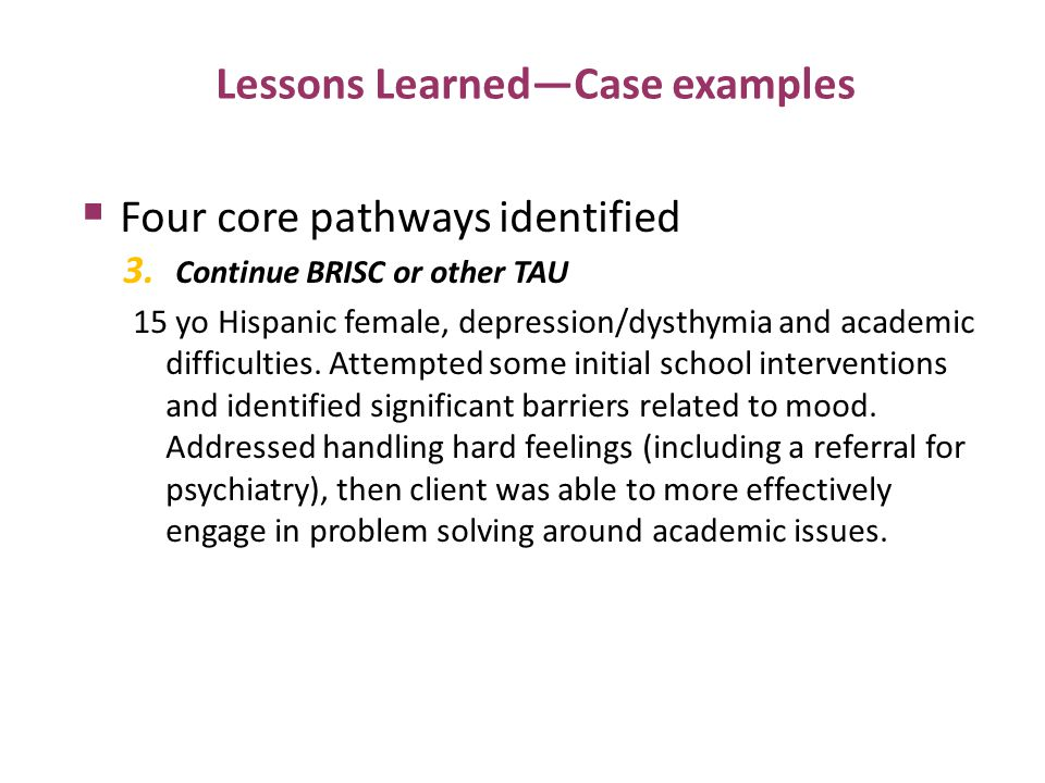 Lessons Learned—Case examples  Four core pathways identified 3.