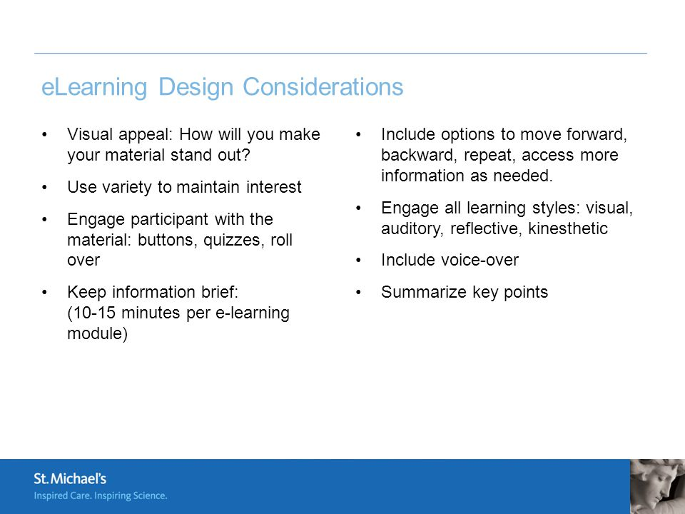 eLearning Design Considerations Visual appeal: How will you make your material stand out.