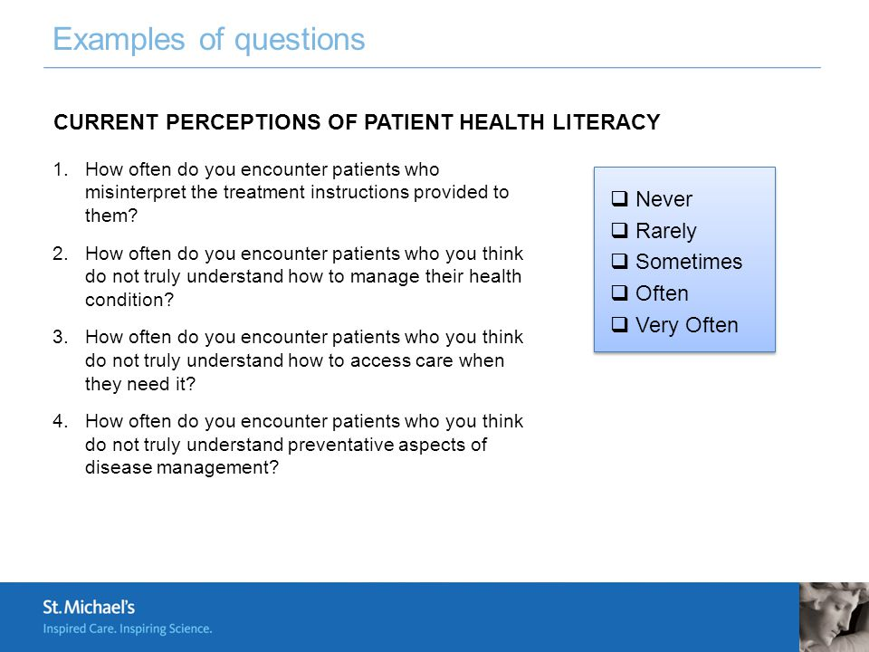 Examples of questions 1.How often do you encounter patients who misinterpret the treatment instructions provided to them.