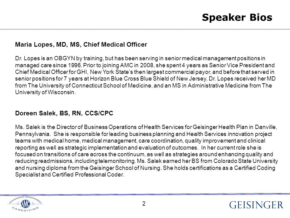 Speaker Bios 2 Maria Lopes, MD, MS, Chief Medical Officer Dr.