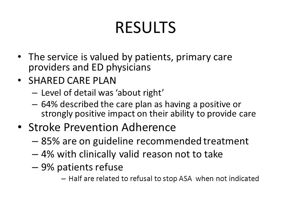 RESULTS The service is valued by patients, primary care providers and ED physicians SHARED CARE PLAN – Level of detail was 'about right' – 64% describ