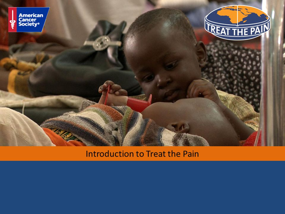 The problem of unrelieved pain Globally, 7.3 million people die of cancer or HIV each year in moderate or severe pain More than 2.9 million die without pain relief 99.9% of these deaths are in low and middle-income countries 2 Source: 2010 WHO cause of death and INCB reports (www.gapri.org)
