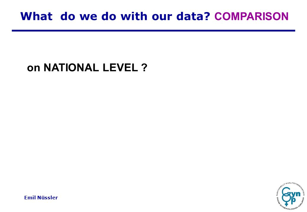 Emil Nüssler on NATIONAL LEVEL What do we do with our data COMPARISON
