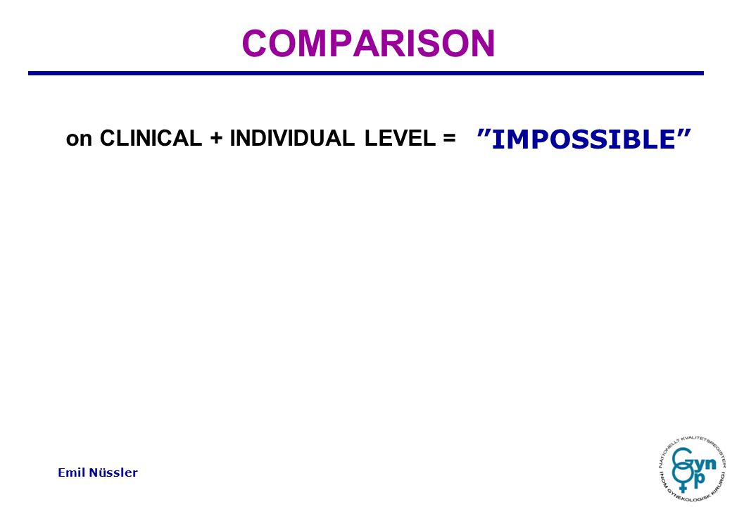 Emil Nüssler COMPARISON IMPOSSIBLE on CLINICAL + INDIVIDUAL LEVEL =