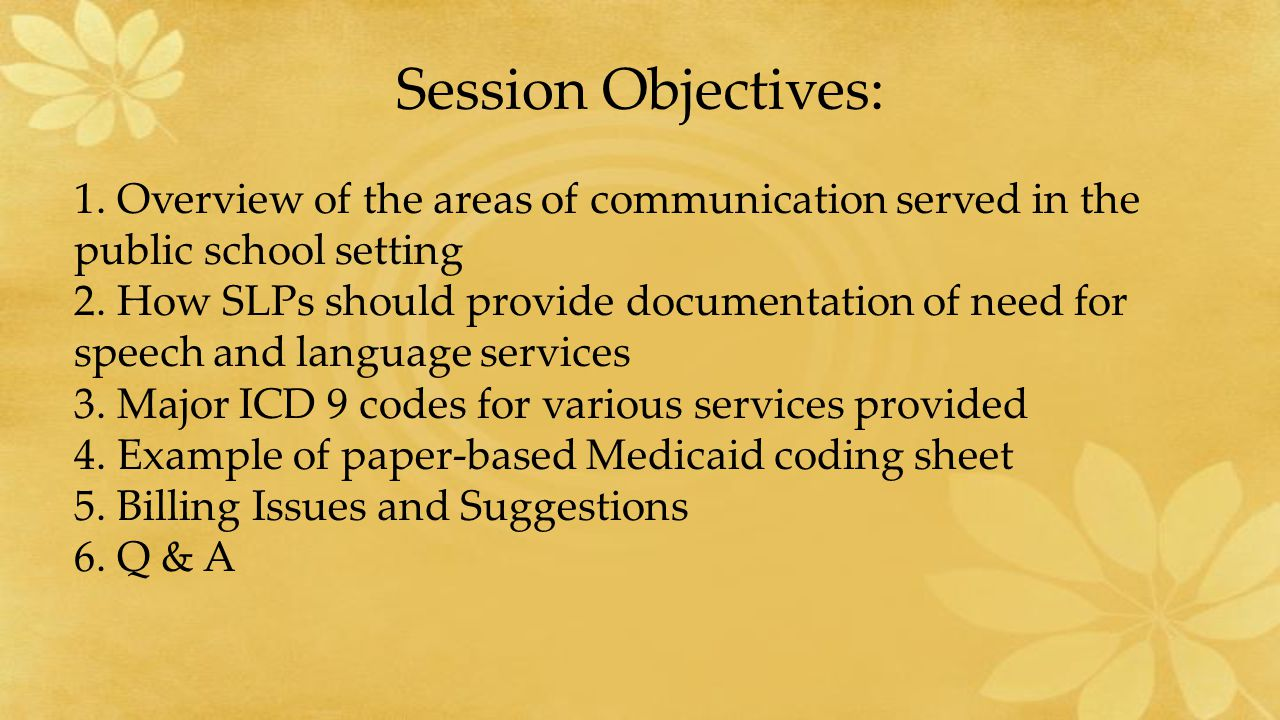 Session Objectives: 1.