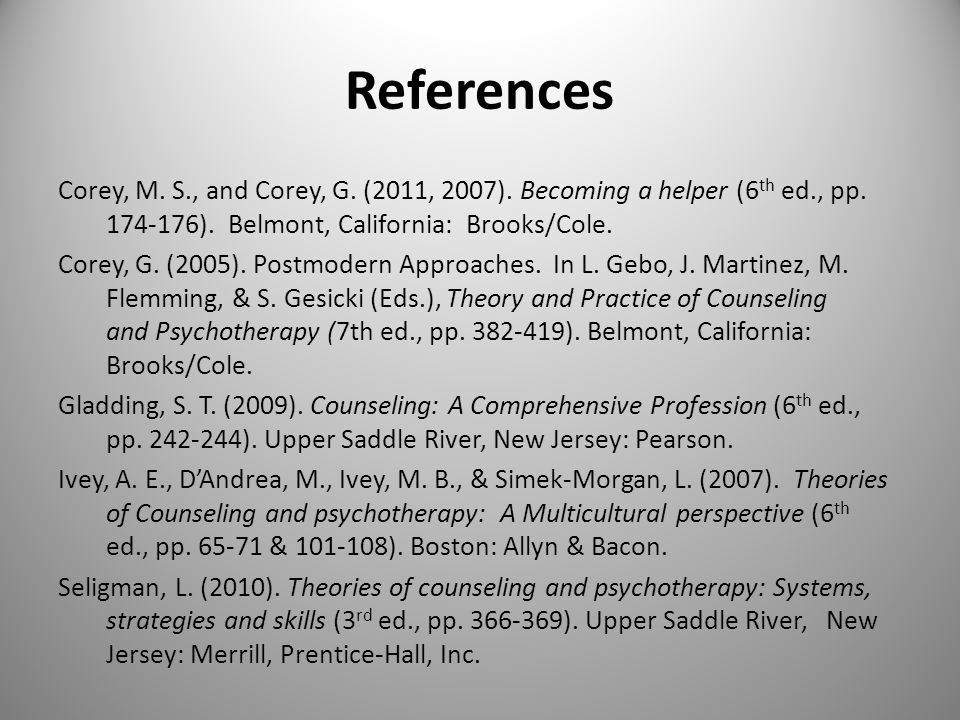 References Corey, M. S., and Corey, G. (2011, 2007).
