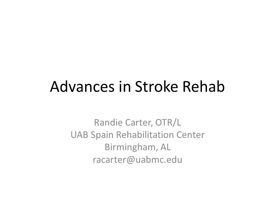Advances in Treatment of Stroke OT and PT have always focused on both compensatory and remediation strategies Compensatory: using atypical approaches to meet and accomplish the task at hand using mechanisms not typically used; changing up how a task was performed via steps using what they have remaining or modifying the environment it is being performed in Remedial: ID of the core deficit(s) and then utilizing specific strategies to treat and improve that deficits to thereby increase and improve function