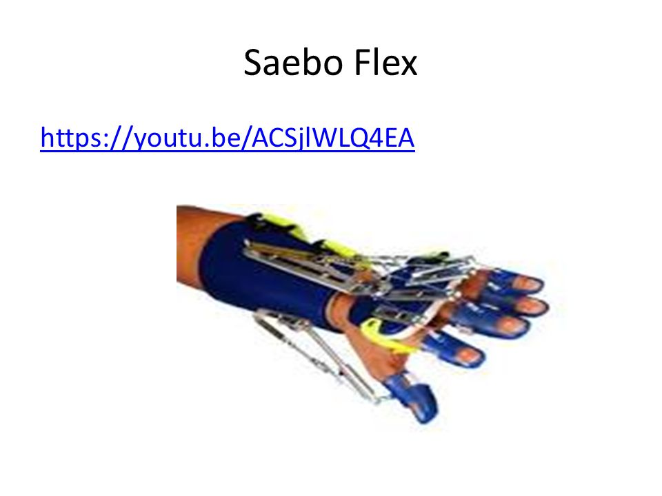 Saebo Flex https://youtu.be/ACSjlWLQ4EA