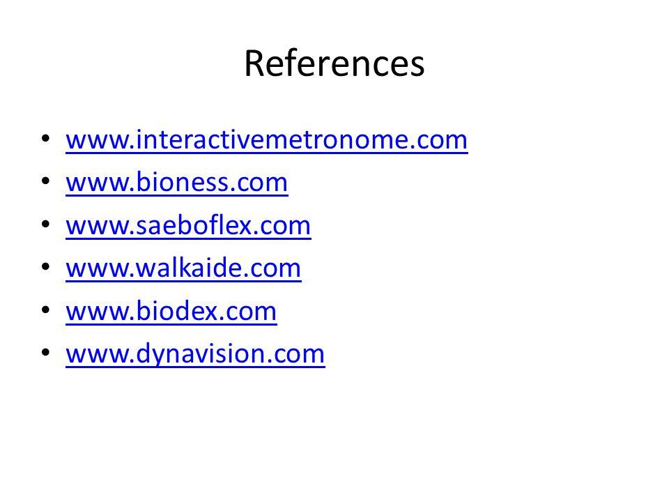 References www.interactivemetronome.com www.bioness.com www.saeboflex.com www.walkaide.com www.biodex.com www.dynavision.com