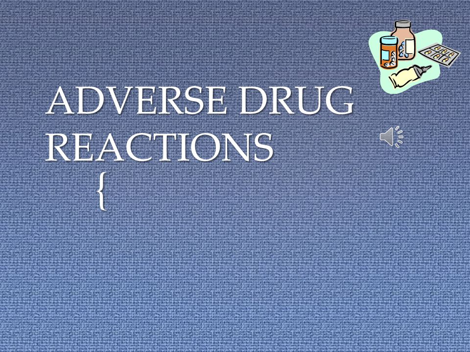 { ADVERSE DRUG REACTIONS