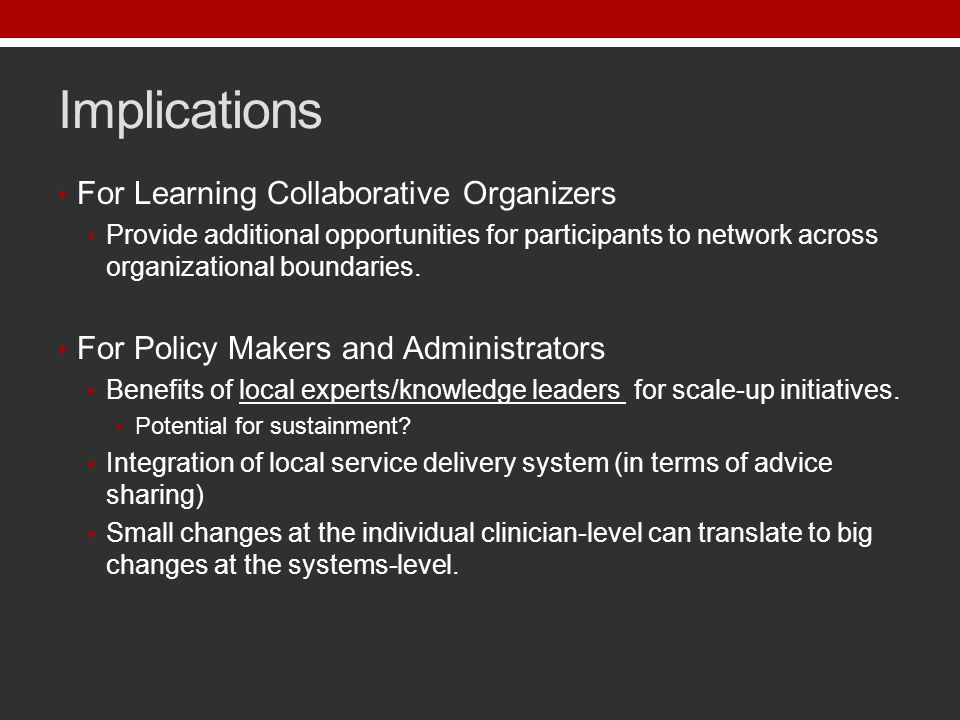 Implications For Learning Collaborative Organizers Provide additional opportunities for participants to network across organizational boundaries.