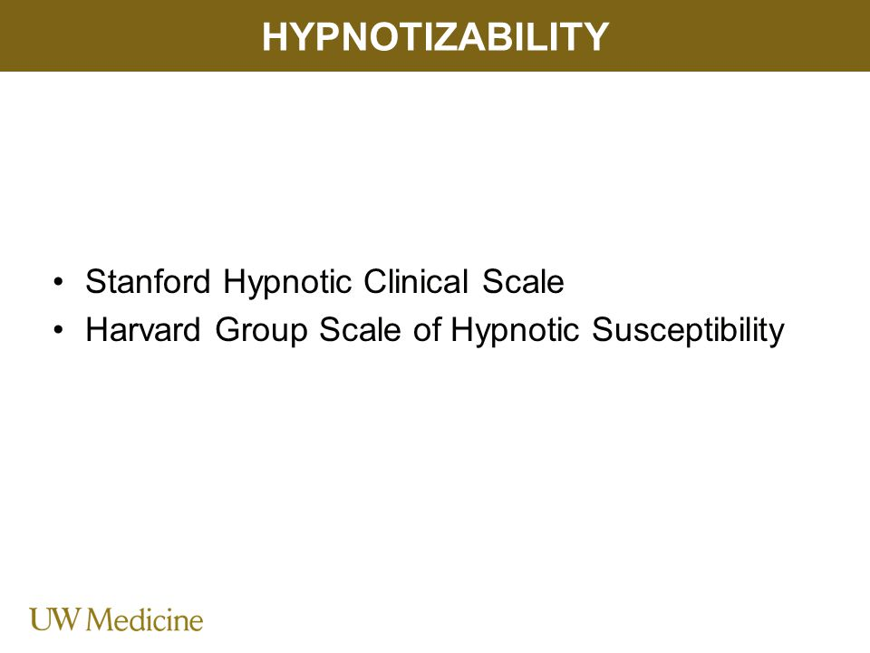 Stanford Hypnotic Clinical Scale Harvard Group Scale of Hypnotic Susceptibility HYPNOTIZABILITY