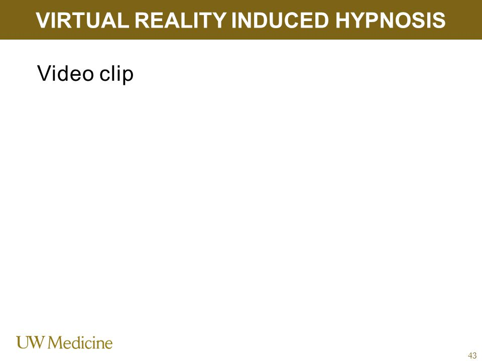 Video clip VIRTUAL REALITY INDUCED HYPNOSIS 43