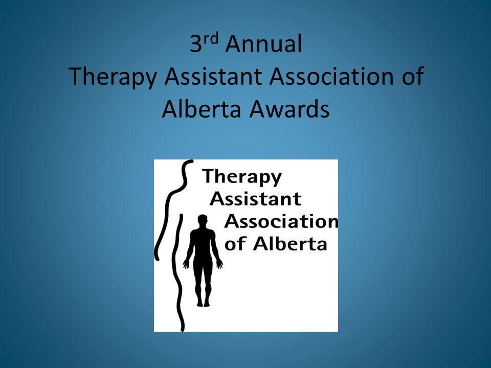 Leadership Award Promotes the role of the Therapy Assistant Promotes the discipline(s) and/or specialties in which they work Encourages others to participate in Professional Development and does so themselves Is an integral member of their rehabilitation team