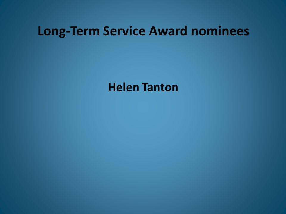 Long-Term Service Award nominees Helen Tanton