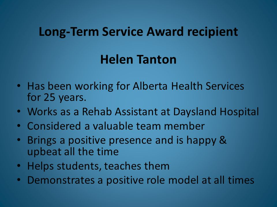 Long-Term Service Award recipient Has been working for Alberta Health Services for 25 years.