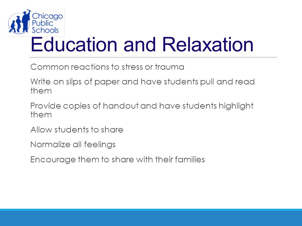 Education and Relaxation Common reactions to stress or trauma Write on slips of paper and have students pull and read them Provide copies of handout a