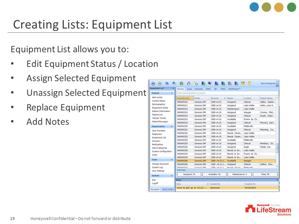 Honeywell Confidential – Do not forward or distribute Equipment List allows you to: Edit Equipment Status / Location Assign Selected Equipment Unassig