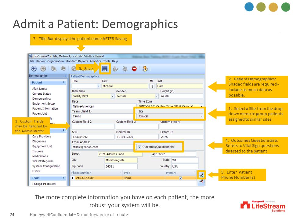 Honeywell Confidential – Do not forward or distribute 2. Patient Demographics: Shaded fields are required - include as much data as possible. 5. Enter
