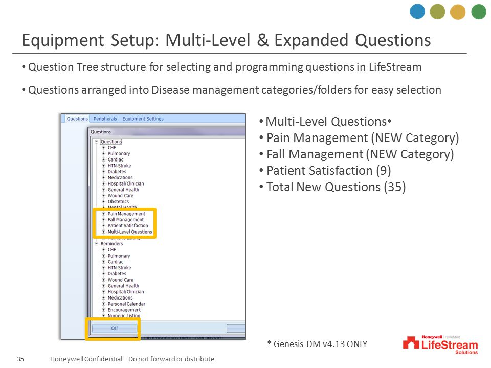 Honeywell Confidential – Do not forward or distribute35 Equipment Setup: Multi-Level & Expanded Questions Question Tree structure for selecting and pr