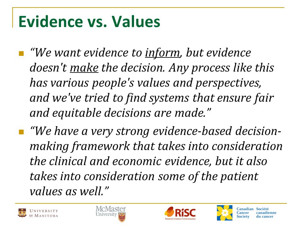 "Evidence vs. Values ""We want evidence to inform, but evidence doesn't make the decision. Any process like this has various people's values and perspec"