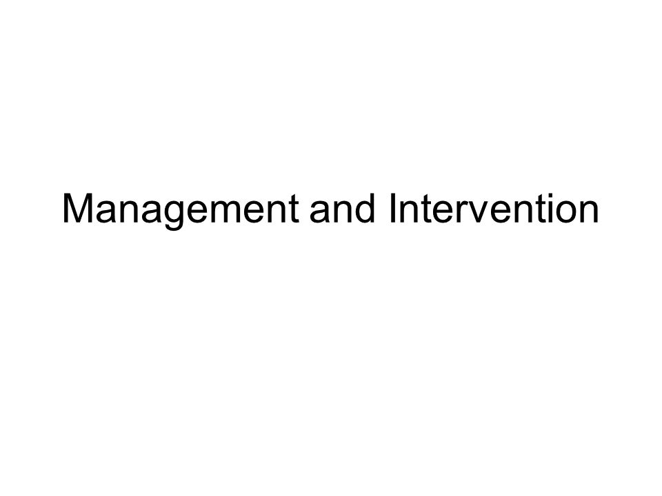Management and Intervention
