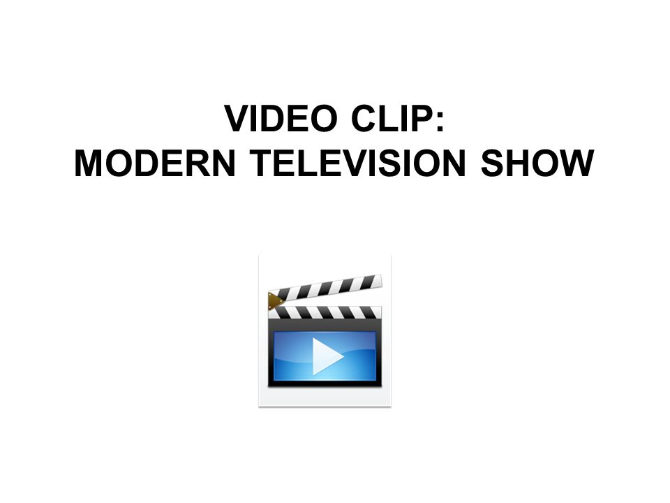 VIDEO CLIP: MODERN TELEVISION SHOW